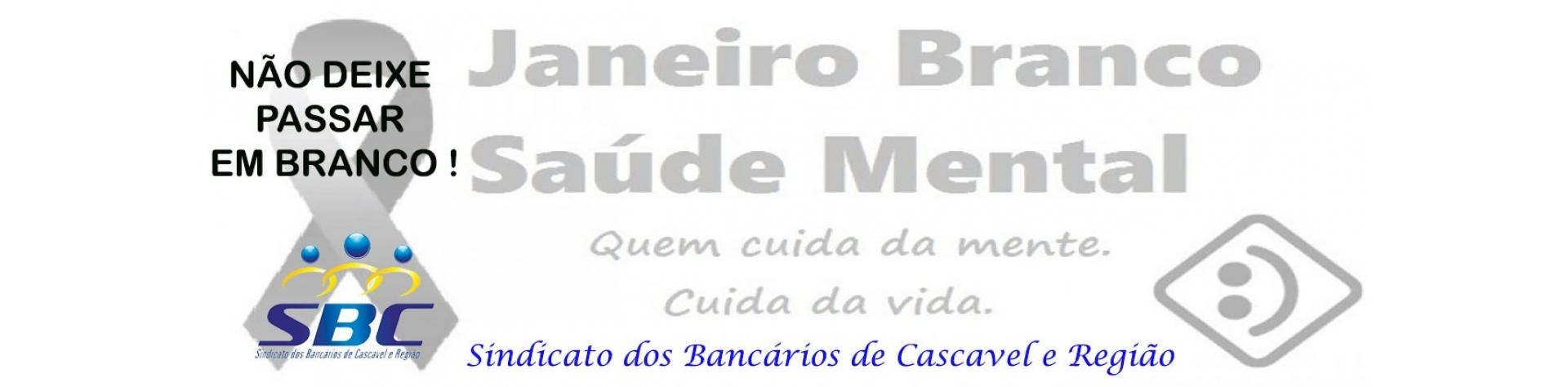 Janeiro Branco - Saúde Mental - Quem cuida da mente, cuida da vida.