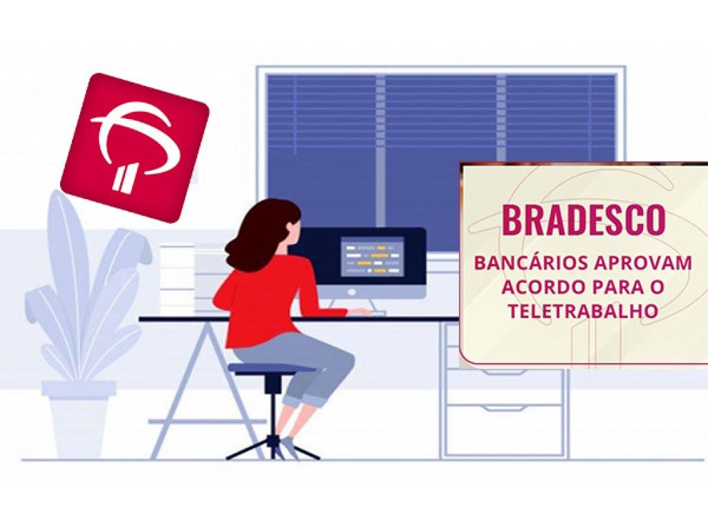 FUNCIONÁRIOS DO BRADESCO APROVAM PROPOSTA SOBRE TELETRABALHO COM 71,4% DOS VOTOS