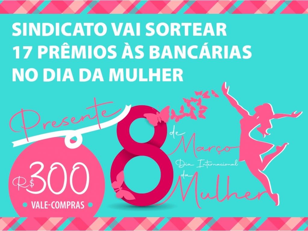 Sindicato de Cascavel e Região vai sortear 17 prêmios às bancárias no Dia da Mulher