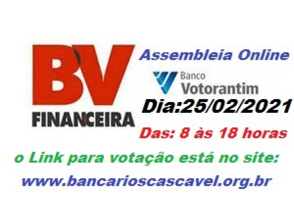 Assembleia Geral Extraordinária Específica da BV Financeira e Banco Votorantim - Dia: 25/02/2021 das 8 às 18 horas - Participem!!!