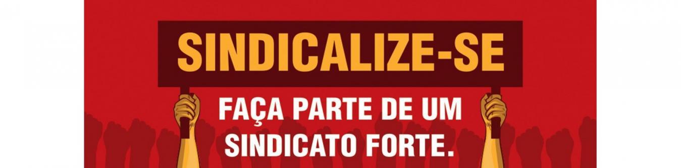 Sindicalize-se - Faça parte de um Sindicato Forte